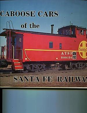 Caboose Cars of the Santa Fe Railway, Second Edition: Frank M. Ellington