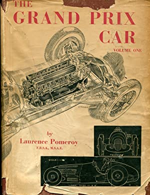 The Grand Prix Car - Volume One: Pomeroy, Laurence