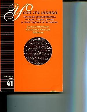 Yo Con Mi Viveza: Textos de Conquistadoras, Monjas, Brujas, Poetas y Otras Mujeres de La Colonia (...