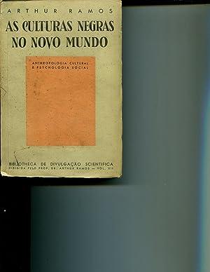 As Culturas Negras no Novo Mundo (Bibliotheca de Divulgacao Scientifica, Vol. XII): Ramos, Arthur
