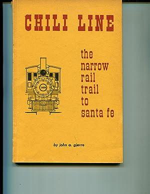 Chili Line: The Narrow Rail Trail to: Gjevre, John A.