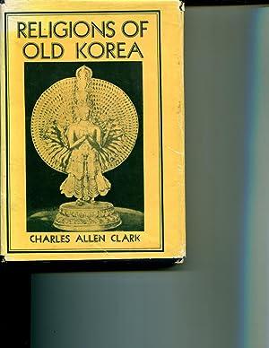 Religions of Old Korea: Clark, Charles Allen