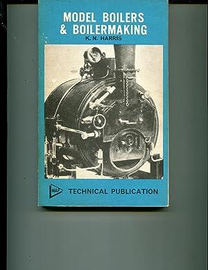 Model Boilers and Boilermaking: Harris, Karl Noble