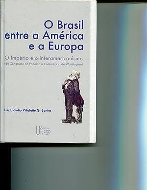 O Brasil entre a Amà rica e: Santos, LuÃs Cláudio
