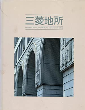 Mitsubishi Jisho = Mitsubishi Estate, Architectural & Engineering Office / henshu seisaku ...
