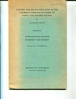 Culture and Social Structure in the Caribbean: Some Recent Work on Family and Kinship Studies Vol. ...