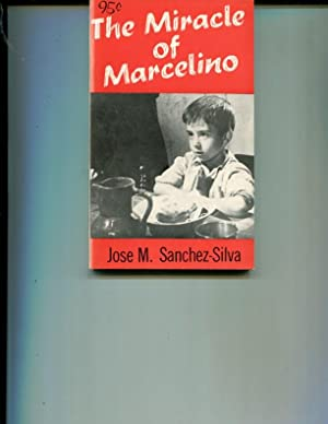 The Miracle of Marcelino: Sanchez-Silva, Jose M.