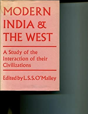 Modern India and the West: A Study of The Interactions of their Civilizations: L.S.S. O'Malley