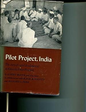 Pilot Project, India: The Story of Rural Development at Etawah, Uttar Pradesh: Albert Mayer