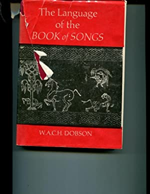 The Language of the Book of Songs: Dobson, W.A.C.H.