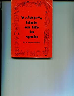 Helpless Hints on Life in Spain: h. august debelius