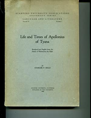 Life and times of Apollonius of Tyana. Rendered into English from the Greek of Philostratus the ...
