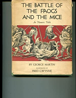 The Battle of the Frogs and the Mice- An Homeric Fable: Martin, George