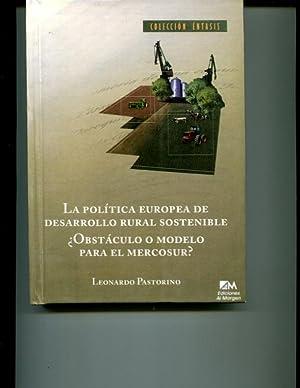 La politica europea de desarrollo rural sostenible: Obstaculo o modelo para el Mercosur: Pastorino,...