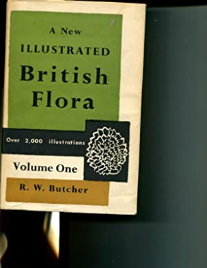 A New Illustrated British Flora: Vol. One: Part I. Lycopodiaceae to Salicaceae: Roger W. Butcher