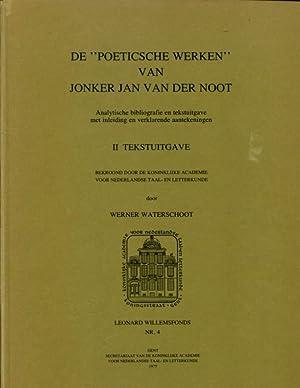 """II Tekstuitgave: De """"Poeticsche Werken"""" van Jonker Jan van der Noot: Analytische ..."""