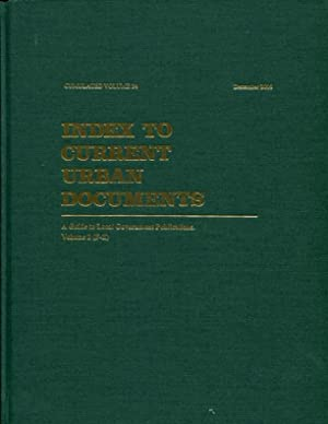 Index to Current Urban Documents: Cumulated Volume 34, Volume 1 (A-E), Dec 2006