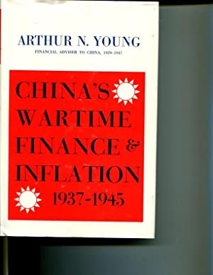 China's Wartime Finance and Inflation, 1937-1945 (Harvard East Asian Series 20): Arthur N. ...