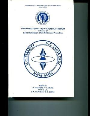 Star Formation in the Interstellar Medium: In Honor of David Hollenbach, Chris McKee, and Frank Shu...