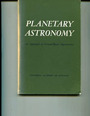 Planetary Astronomy An Appraisal of Ground-Based Opportunities: Panel On Planetary Astronomy Space ...