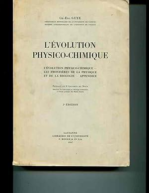 L'Evolution Physico-Chimique. Les Frontià res de la Physique et de la Biologie, ...