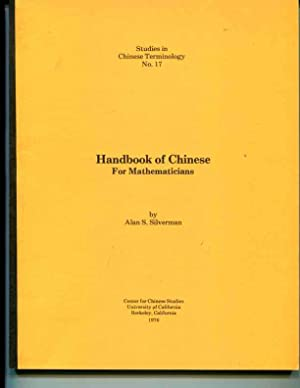 Handbook of Chinese for mathematicians (Studies in Chinese terminology): Silverman, Alan S