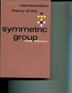 Representation Theory of the Symmetric Group: Mathematical Expositions, Vol 12: G. de B. Robinson