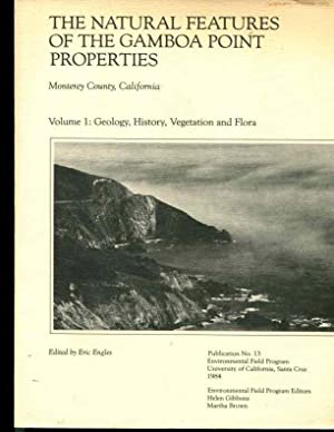 The Natural Features of the Gamboa Point Properties: Monterey County, California in Two Volumes: ...