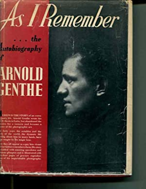 As I Remember: the Autobiography [Signed]: Arnold Genthe
