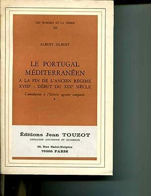 Le Portugal Mediterraneen: A la Fin de L'Ancien Regime XVIIIe - Debut du XIXe Siecle: Volume I...