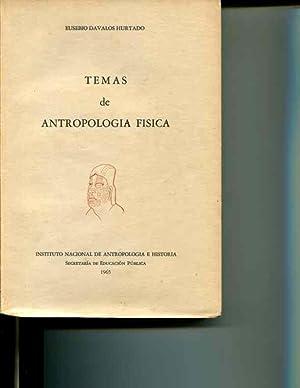 Temas de Antropologia Fisica: Eusebio Davalos Hurtado