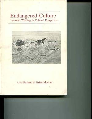Endangered Culture: Japanese Whaling in Cultural Perspective: Arne Kalland; Brian Moeran