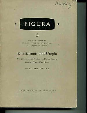 Klassizismus und Utopia: Interpretationen zu Werken von David, Canova, Carstens, Thorvaldsen, Koch ...