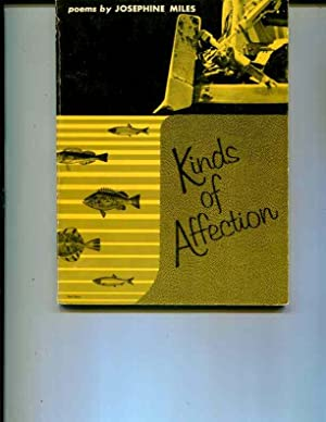 Kinds of Affection.: Miles, Josephine.