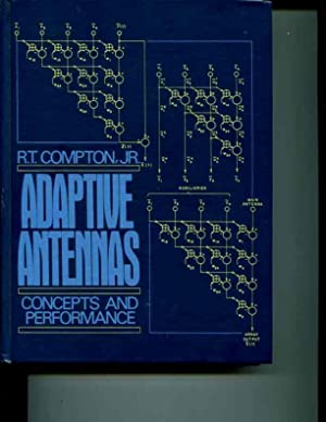 Adaptive Antennas: Concepts and Performance: Compton, R. T.