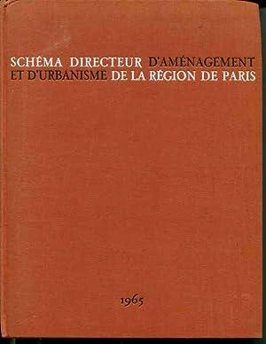 Schema Directeur dâ  Amenagement et dâ  Urbanisme de la Region de Paris (1965)