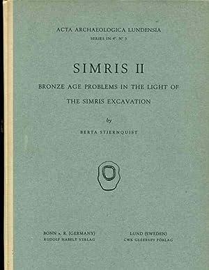 Simris II: Bronze Age Problems in the Light of the Simris Excavation: Stjernquist, Berta
