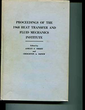 Proceedings of the 1968 Heat Transfer and Fluid Mechanics Institute: Ashley F. Emery; Creighton A. ...