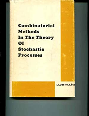 Combinatorial Methods in the Theory of Stochastic Processes.: Takacs, Lajos