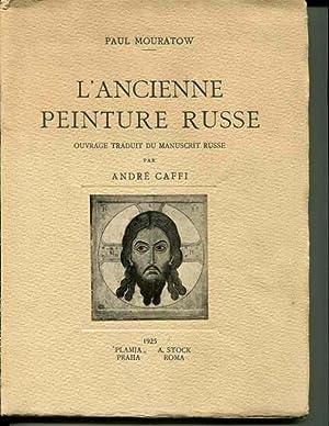 L'Ancienne Peinture Russe: Traduction du Manuscrit Russe par Andre Caffi: Paul Mouratow