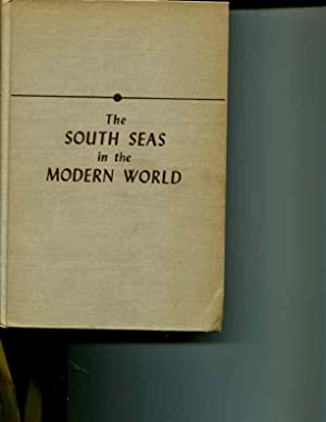 The South Seas in the Modern World (Revised Edition): Felix M. Keesing