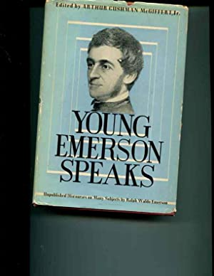 Young Emerson Speaks: Unpublished Discourses on Many Subjects: Emerson, Ralph Waldo; Edited by ...