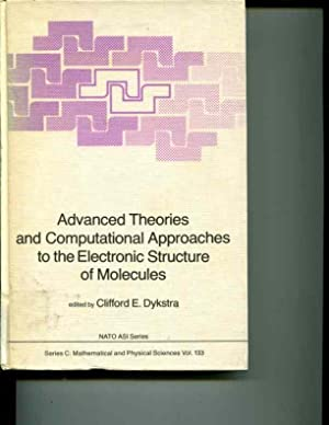 Advanced Theories and Computational Approaches to the Electronic Structure of Molecules (NATO ...