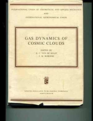 Gas Dynamics of Cosmic Clouds: H.C. Van De Hulst and J.M. Burgers, Eds.