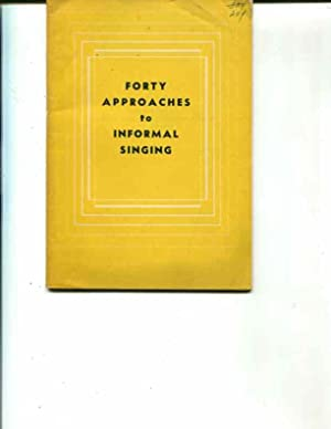 Forty Approaches To Informal Singing: Siebolt Henry Frieswyk