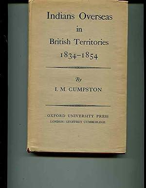 Indians Overseas in British Territories 1834-1854: I.M.Cumpston
