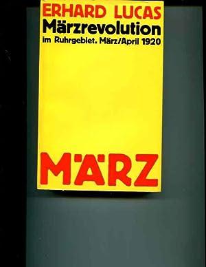 Marzrevolution im Ruhrgebiet. Vom Generalstreik gegen den Militarputsch zum bewaffneten ...