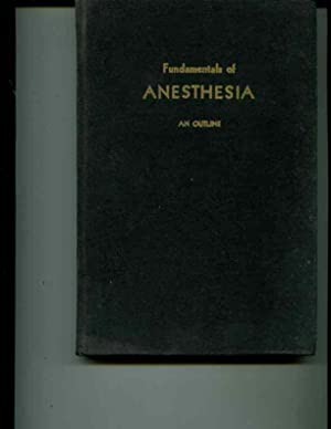 Fundamentals of Anesthesia: An Outline: National Research Council U.S.