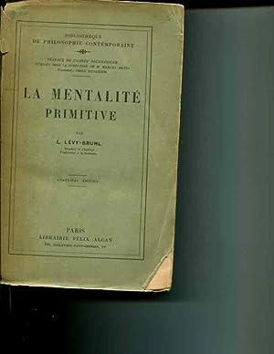 La Mentalite Primitive: Quatrieme Edition: Lucien Levy-Bruhl