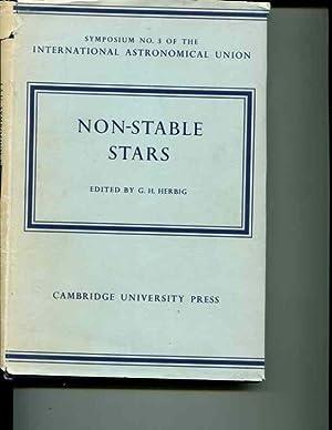 Non-Stable Stars: International Astronomical Union Symposium No. 3. Dublin, September 1, 1955.: ...